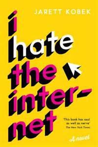 Su 'I Hate the Internet' di Jarett Kobek, un libro moltoliberatorio